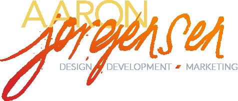 Aaron Jorgensen - Design / Development / Marketing